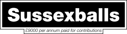 Sussexballs: £9000 per annum paid for contributions