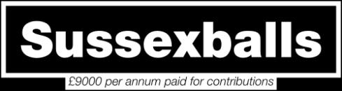 Sussexballs: £9000 per annum paid for contributions