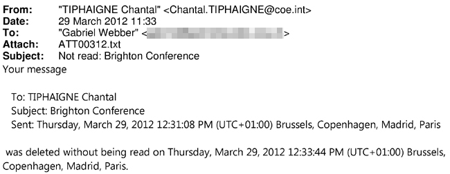 """""""Your message to Chantal.TIPHAIGNE@coe.int was deleted without being read."""""""