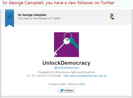 Sir George Campbell: you have a new follower on Twitter – @UnlockDemocracy