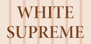 WHITE SUPREME