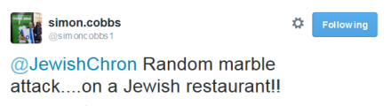 FireShot Screen Capture #704 - 'simon_cobbs on Twitter_ _@JewishChron Random marble attack____on a Jewish restaurant!!_' - twitter_com_simoncobbs1_status_565578025979613185